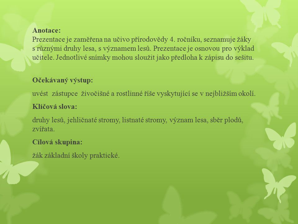 Lesy a jejich význam Škola: SŠ, ZŠ a MŠ, Karviná, příspěvková organizace Autor: Mgr.
