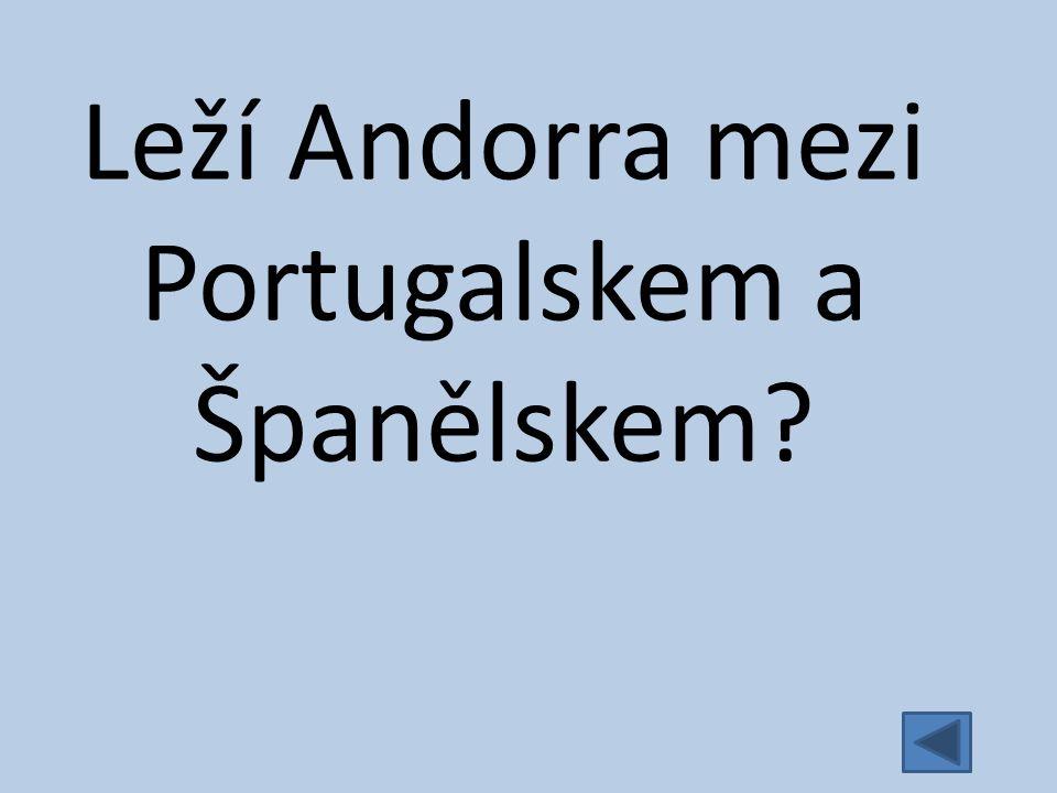 Leží Andorra mezi Portugalskem a Španělskem