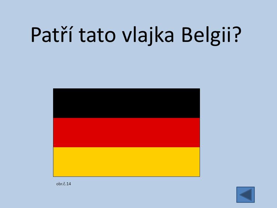 Patří tato vlajka Belgii obr.č.14