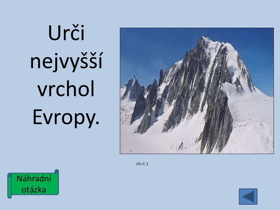 Náhradní otázka Urči nejvyšší vrchol Evropy. obr.č.1