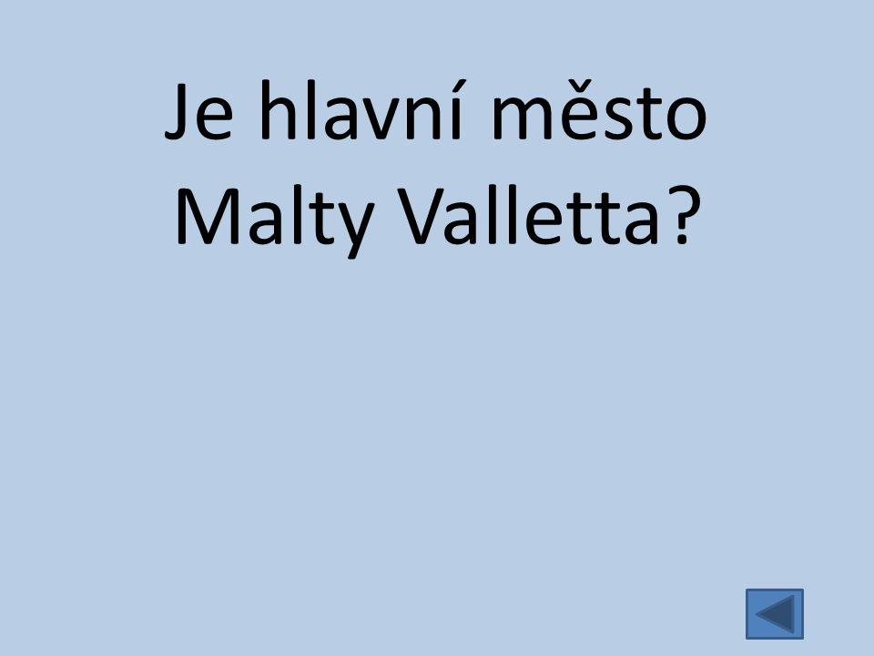Je hlavní město Malty Valletta