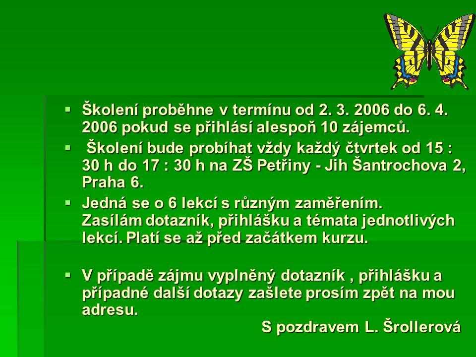  Školení proběhne v termínu od 2. 3. 2006 do 6.