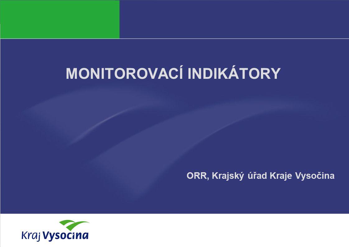 Michala Krejčí6. 3. 2014 MONITOROVACÍ INDIKÁTORY ORR, Krajský úřad Kraje Vysočina