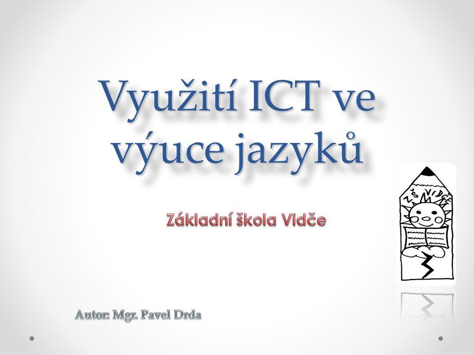 CílCíl Cílem školení je seznámit se s možností využití ICT ve výuce anglického jazyka.