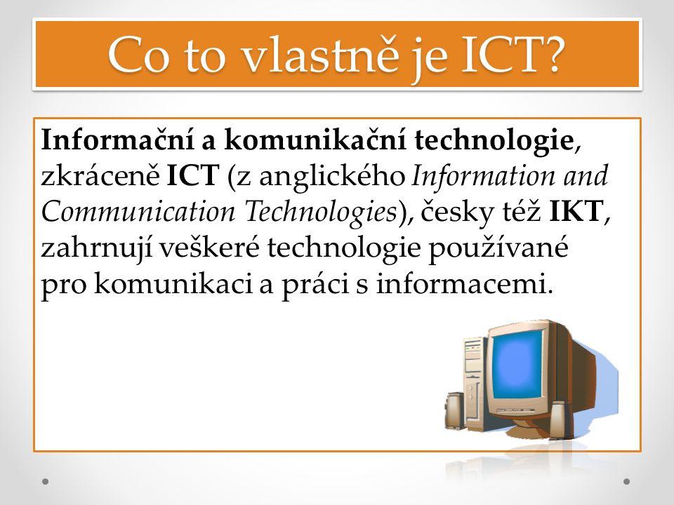 Co to vlastně je ICT.