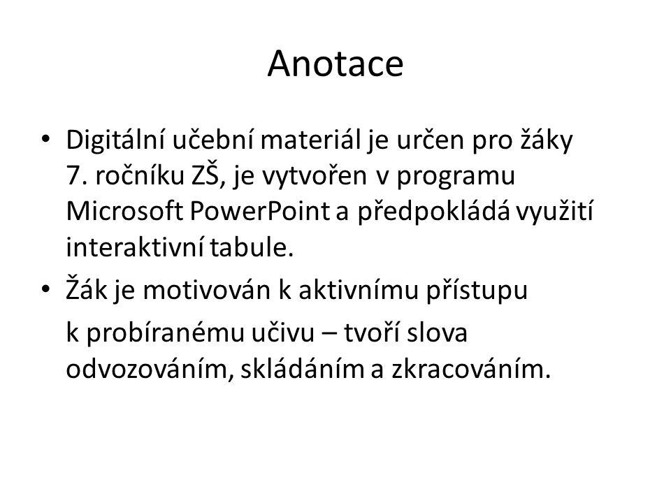 Anotace Digitální učební materiál je určen pro žáky 7.