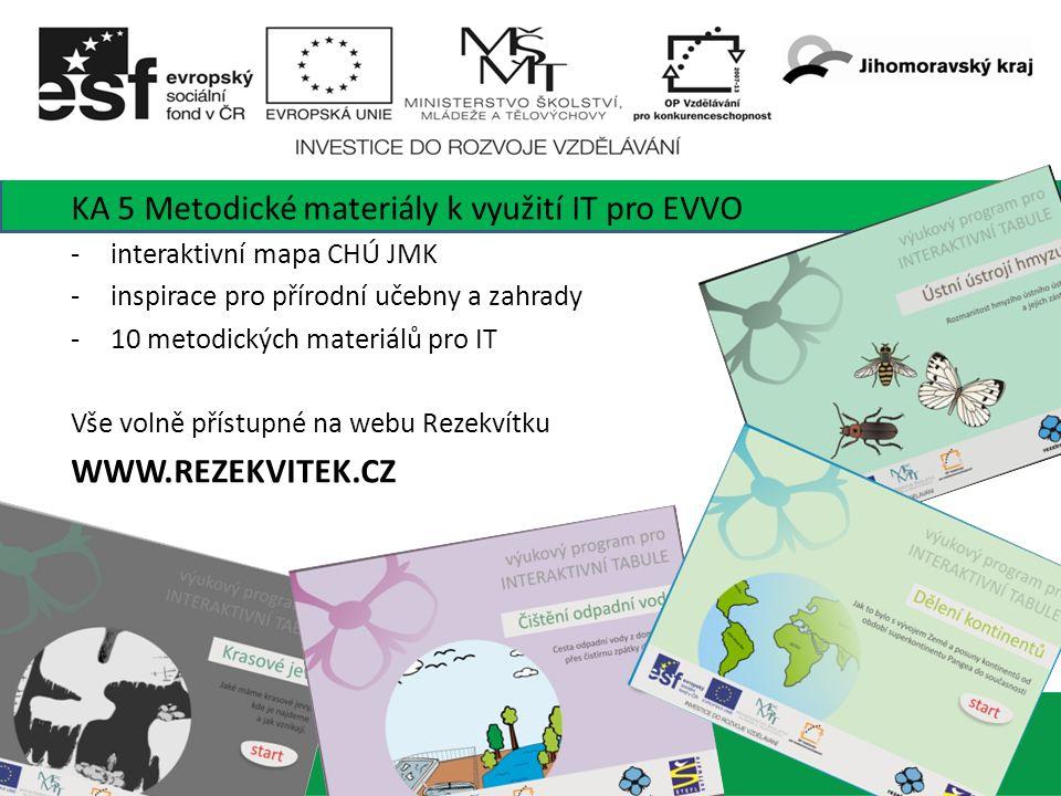 9 KA 5 Metodické materiály k využití IT pro EVVO -interaktivní mapa CHÚ JMK -inspirace pro přírodní učebny a zahrady -10 metodických materiálů pro IT