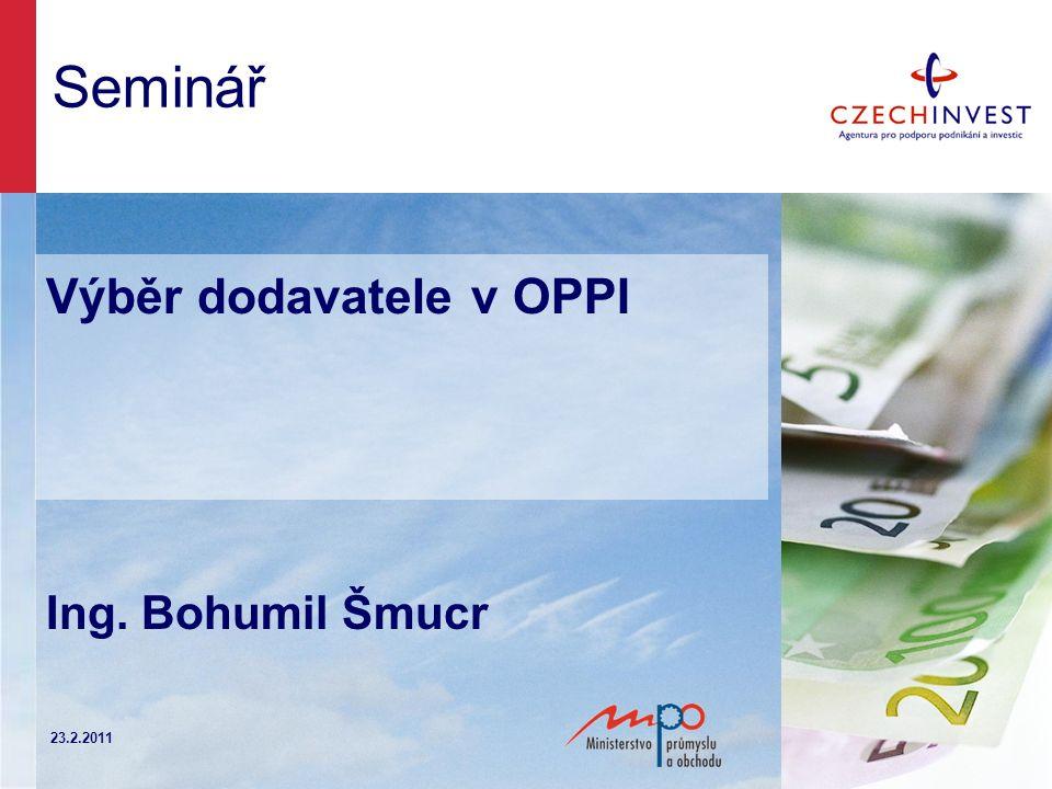 Seminář Výběr dodavatele v OPPI Ing. Bohumil Šmucr 23.2.2011