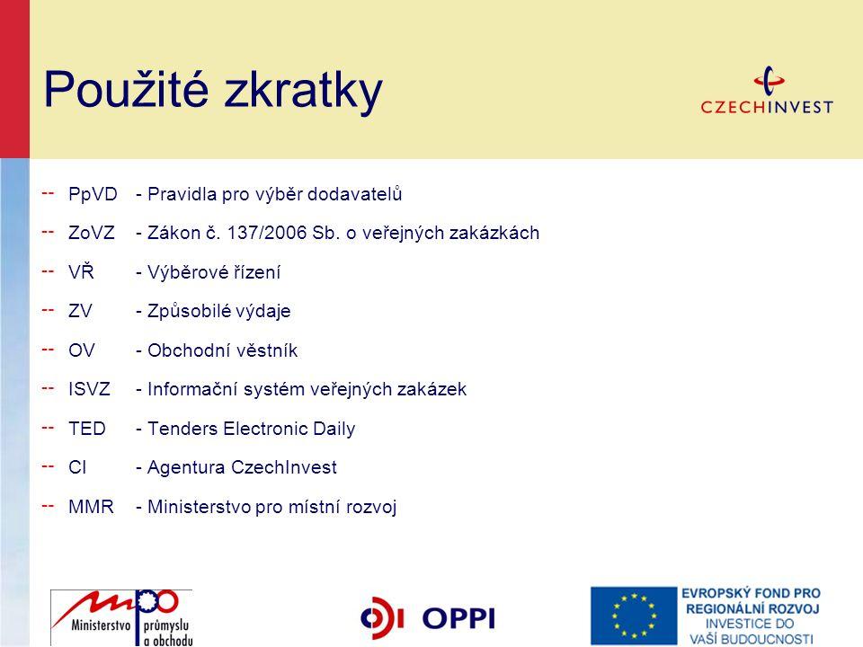Použité zkratky ╌ PpVD- Pravidla pro výběr dodavatelů ╌ ZoVZ- Zákon č.