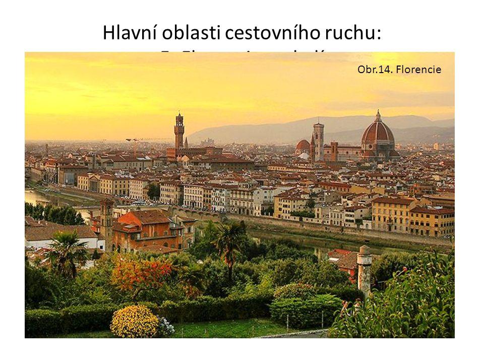 Hlavní oblasti cestovního ruchu: 5. Florencie a okolí Florencie patří k světovým klenotnicím umění.