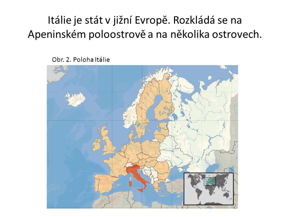 Itálie je stát v jižní Evropě. Rozkládá se na Apeninském poloostrově a na několika ostrovech.