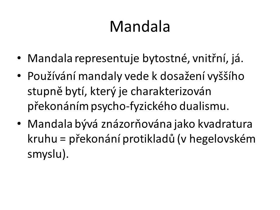 Mandala Mandala representuje bytostné, vnitřní, já.
