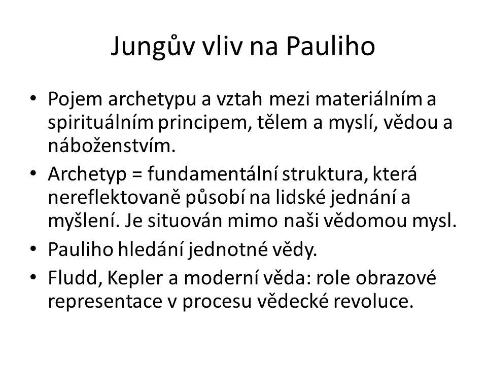 Jungův vliv na Pauliho Pojem archetypu a vztah mezi materiálním a spirituálním principem, tělem a myslí, vědou a náboženstvím.