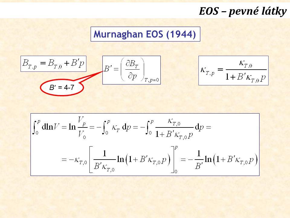 Murnaghan EOS (1944) B = 4-7 EOS – pevné látky