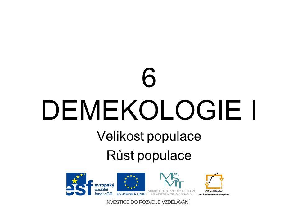 6 DEMEKOLOGIE I Velikost populace Růst populace