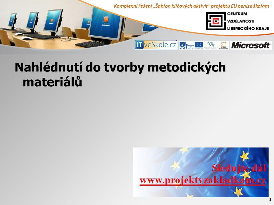 """Komplexní řešení """"Šablon klíčových aktivit projektu EU peníze školám 1 Nahlédnutí do tvorby metodických materiálů"""