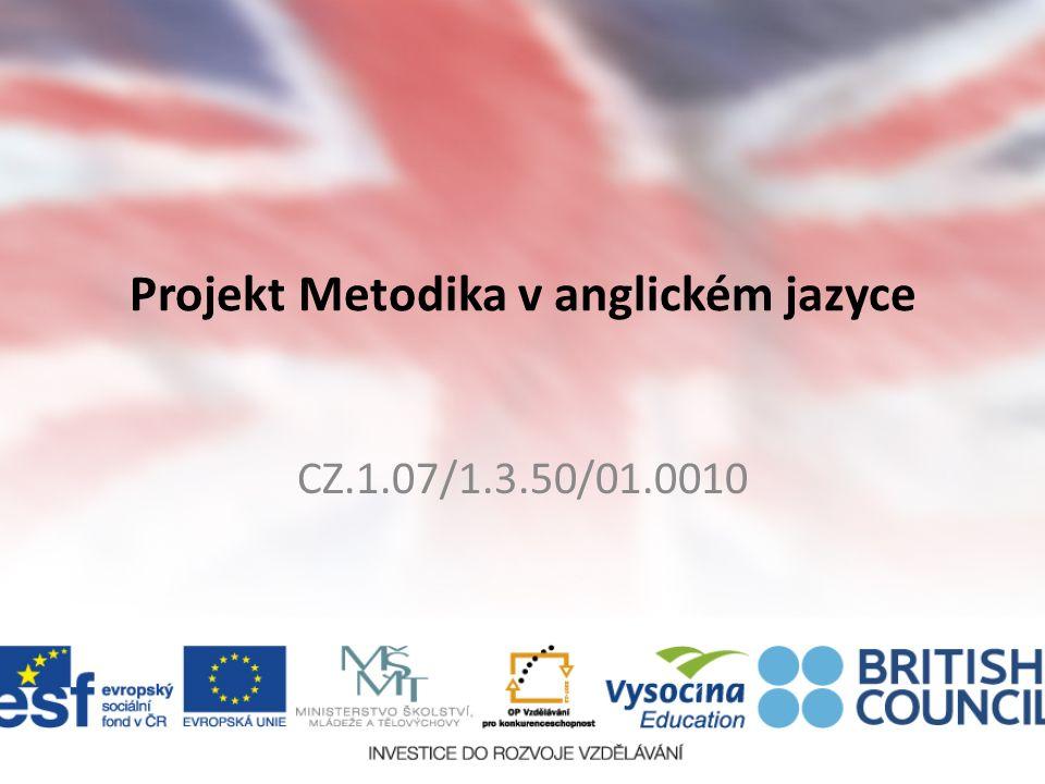 Projekt Metodika v anglickém jazyce CZ.1.07/1.3.50/01.0010