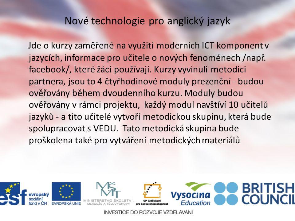 Nové technologie pro anglický jazyk Jde o kurzy zaměřené na využití moderních ICT komponent v jazycích, informace pro učitele o nových fenoménech /nap