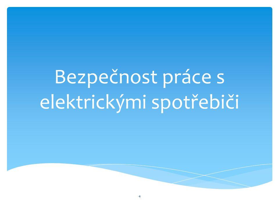 Bezpečnost práce s elektrickými spotřebiči 4
