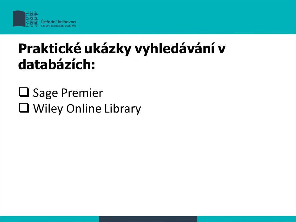  Sage Premier  Wiley Online Library Praktické ukázky vyhledávání v databázích: