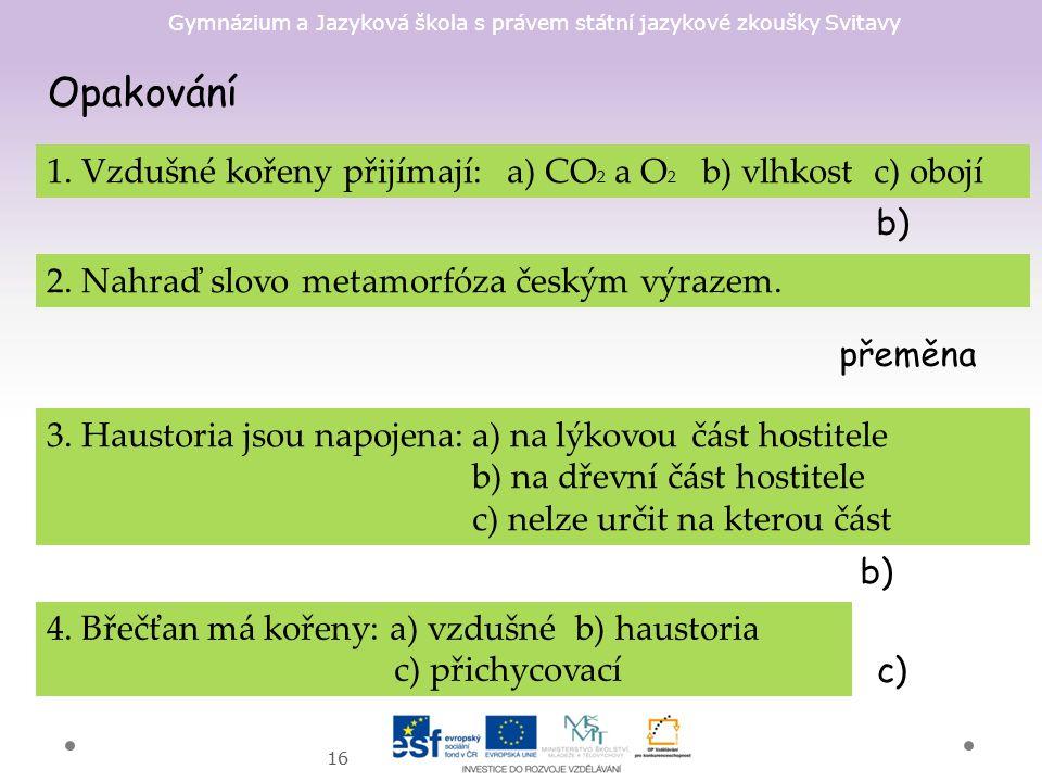 Gymnázium a Jazyková škola s právem státní jazykové zkoušky Svitavy 16 Opakování 1.