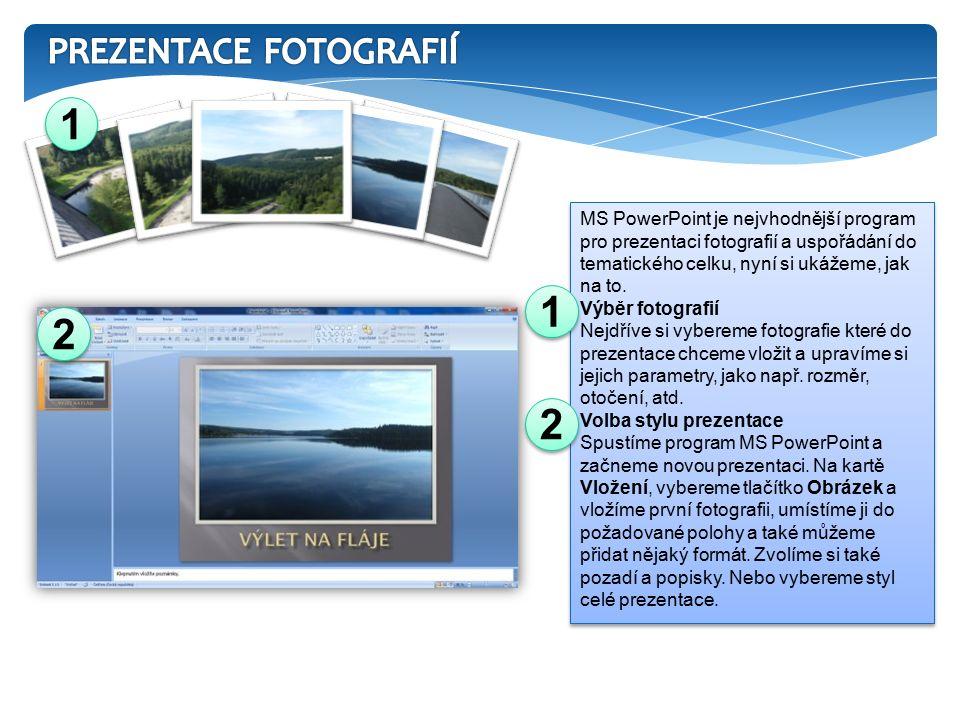 Další snímky Na kartě Domů vyberte Nový snímek, do snímku vložte další fotografie a popisky.
