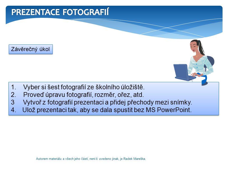 1.Vyber si šest fotografií ze školního úložiště. 2.