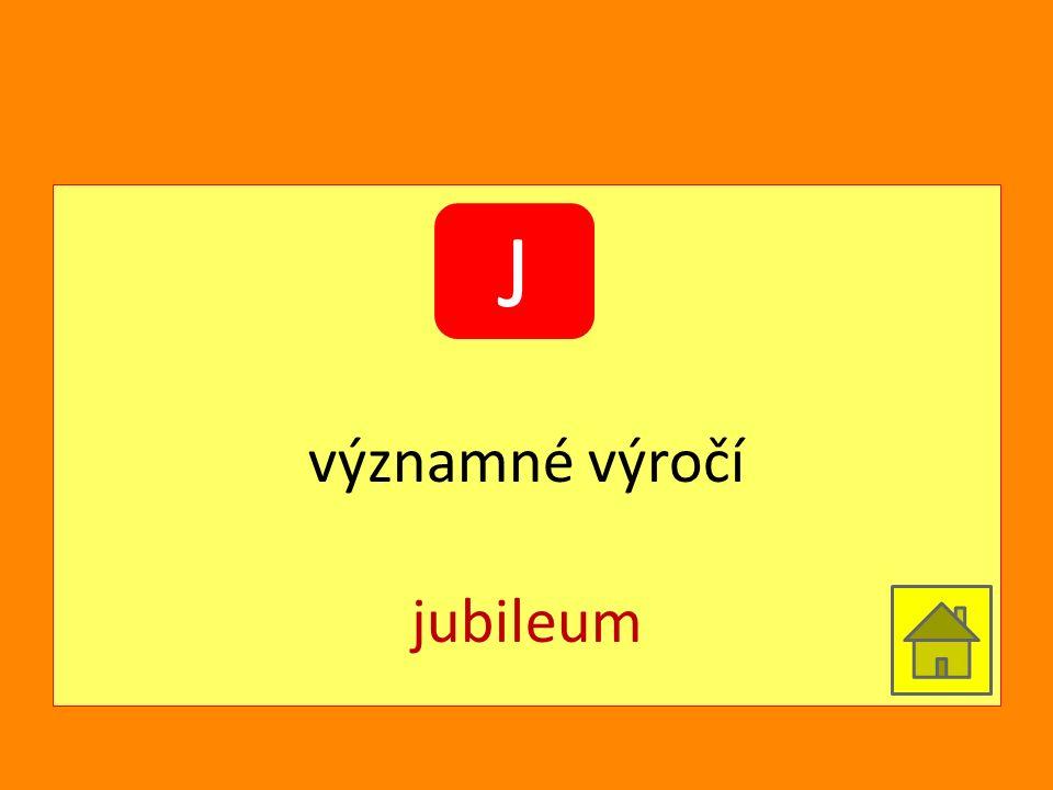 významné výročí jubileum J