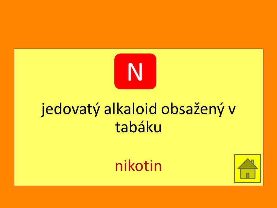 jedovatý alkaloid obsažený v tabáku nikotin N