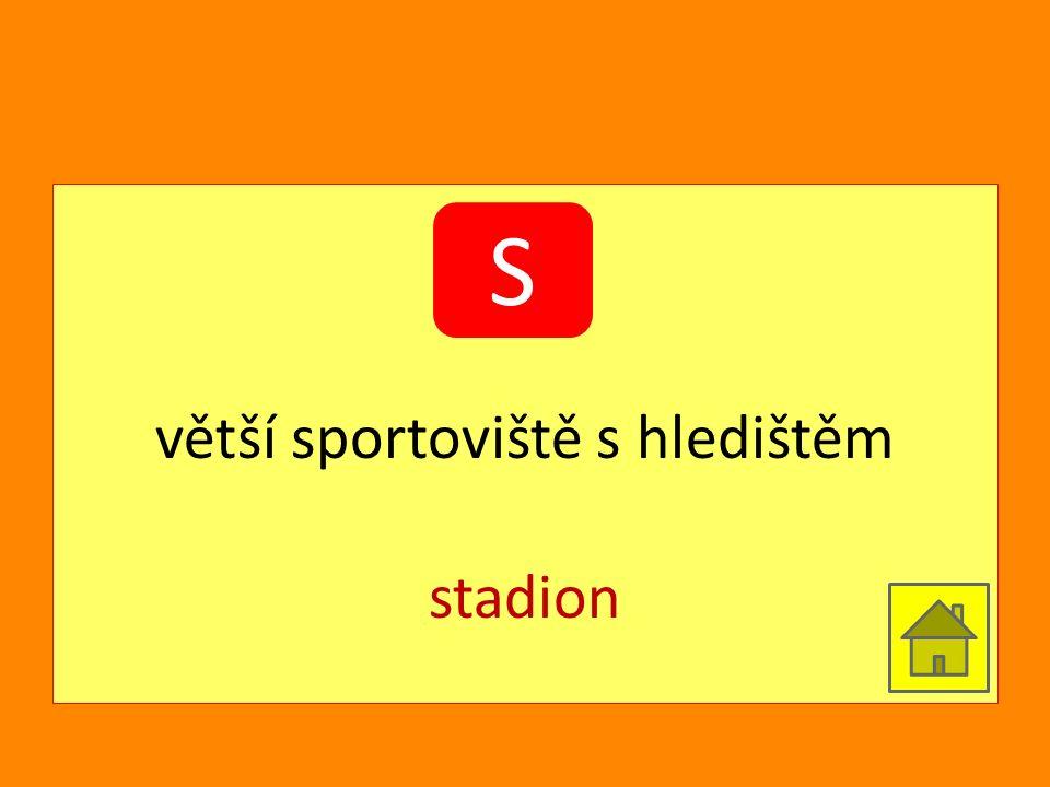 větší sportoviště s hledištěm stadion S