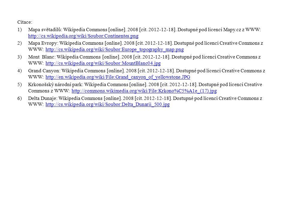 Citace: 1)Mapa světadílů: Wikipedia Commons [online]. 2008 [cit. 2012-12-18]. Dostupné pod licencí Mapy.cz z WWW: http://cs.wikipedia.org/wiki/Soubor: