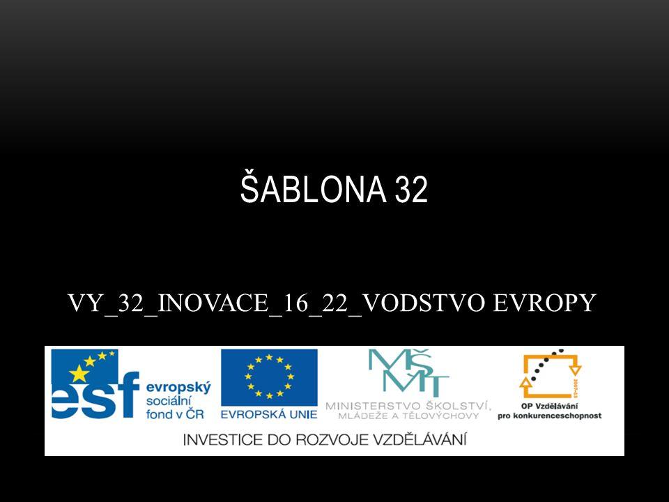 ŠABLONA 32 VY_32_INOVACE_16_22_VODSTVO EVROPY