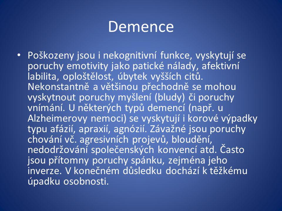 Demence Rozdělení demencí - primárně degenerativní (atroficko-degenerativní, neurodegenerativní), např.