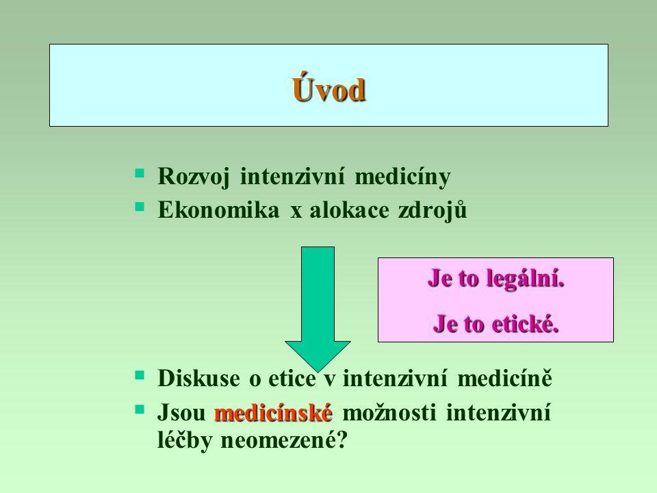 Úvod  Rozvoj intenzivní medicíny  Ekonomika x alokace zdrojů  Diskuse o etice v intenzivní medicíně medicínské  Jsou medicínské možnosti intenzivn
