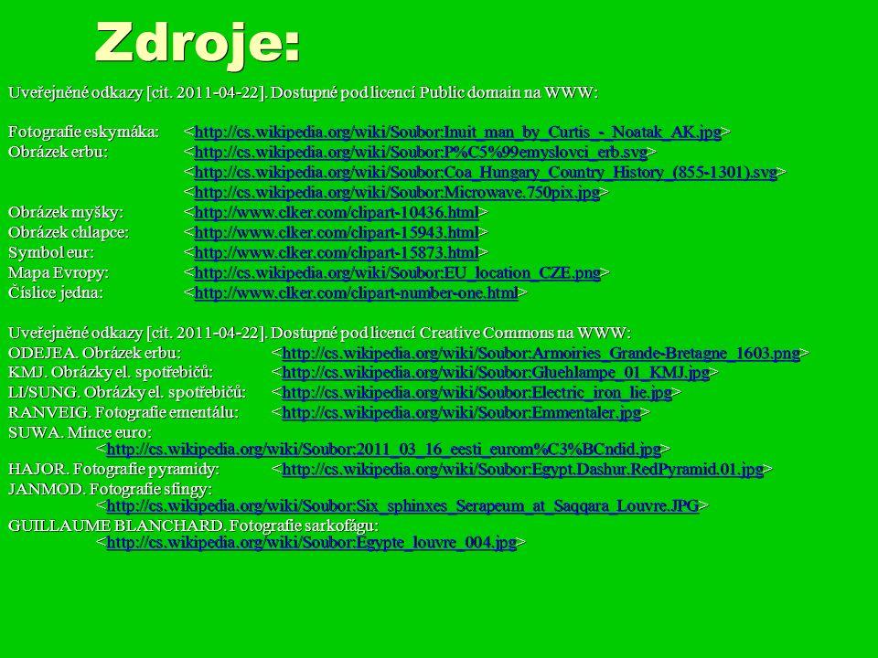 Zdroje: Uveřejněné odkazy [cit. 2011-04-22].