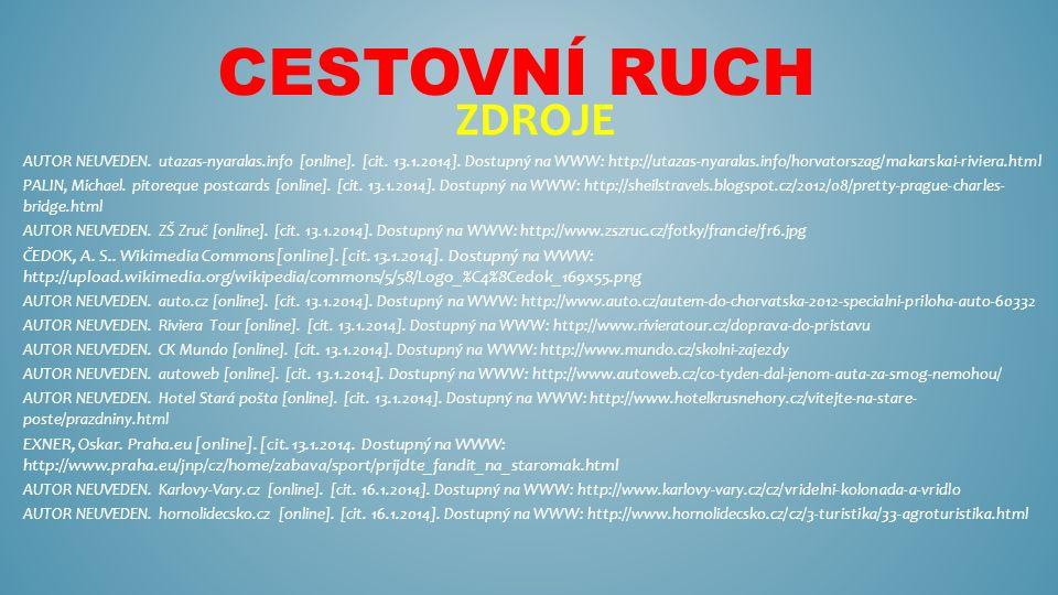 CESTOVNÍ RUCH ZDROJE AUTOR NEUVEDEN. utazas-nyaralas.info [online].