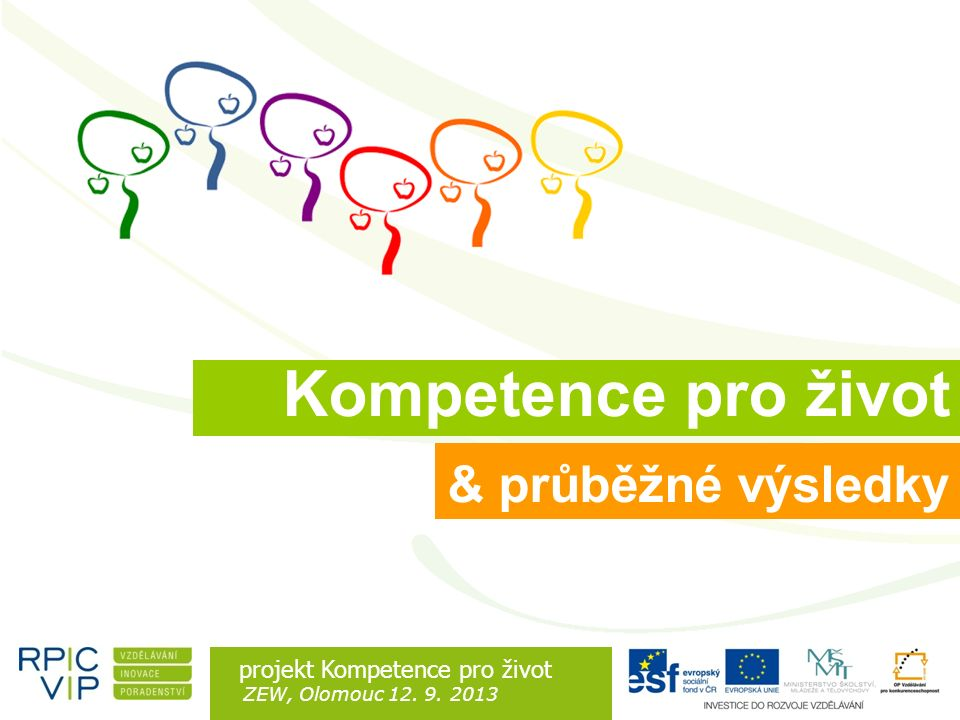Rozdíl je v lidech projekt Kompetence pro život ZEW, Olomouc 12. 9. 2013 & průběžné výsledky Kompetence pro život