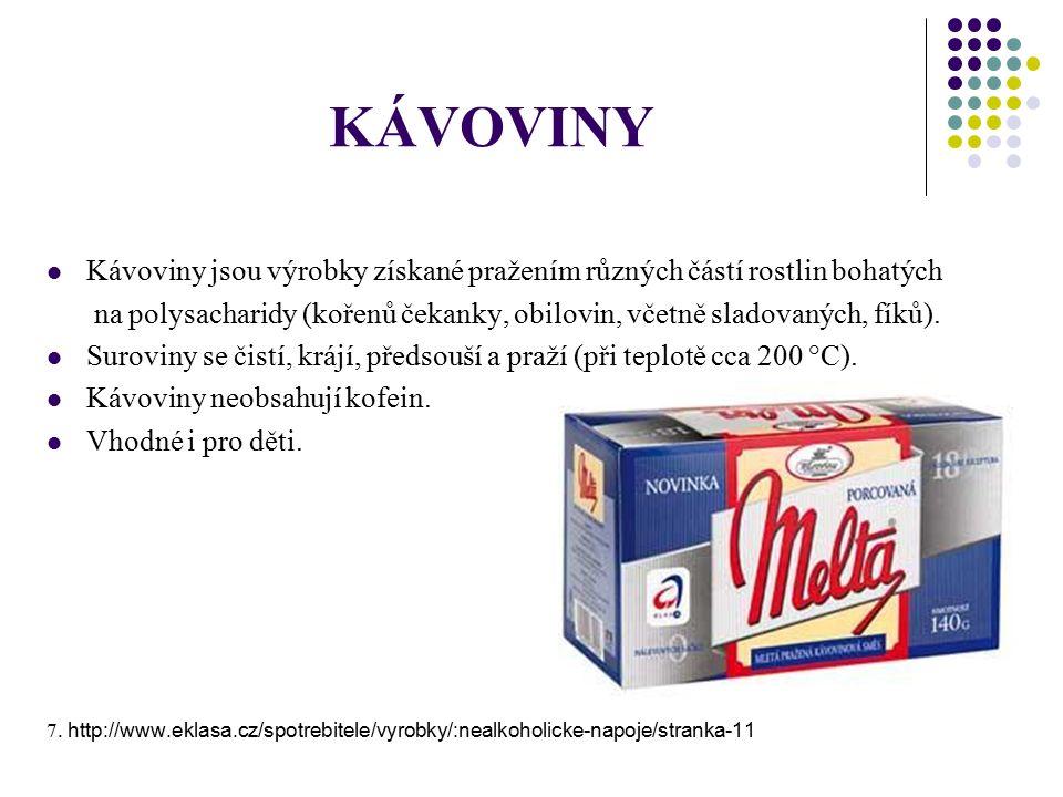 DĚLENÍ KÁVOVIN Kávové náhražky Obilné a sladové kávoviny jsou vyrobeny ze žita, ječmene.