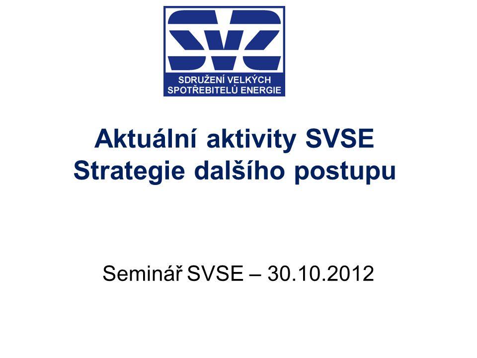 Aktuální aktivity SVSE Strategie dalšího postupu Seminář SVSE – 30.10.2012