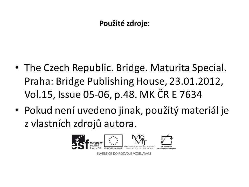 Použité zdroje: The Czech Republic. Bridge. Maturita Special.