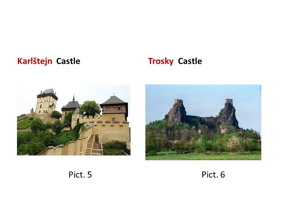 Karlštejn Castle Pict. 5 Trosky Castle Pict. 6