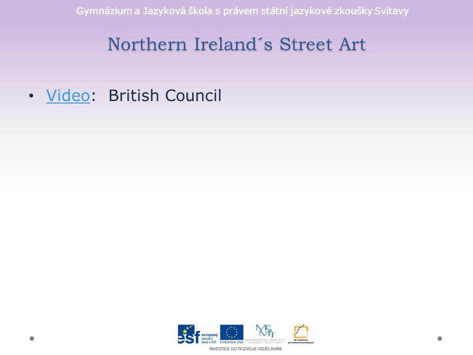 Gymnázium a Jazyková škola s právem státní jazykové zkoušky Svitavy Northern Ireland´s Street Art Video: British Council Video