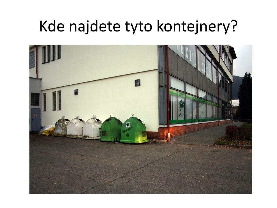 Kde najdete tyto kontejnery?