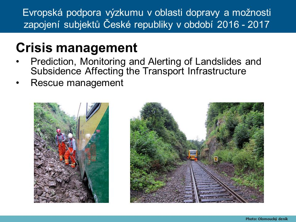 Crisis management Prediction, Monitoring and Alerting of Landslides and Subsidence Affecting the Transport Infrastructure Rescue management Photo: Olo
