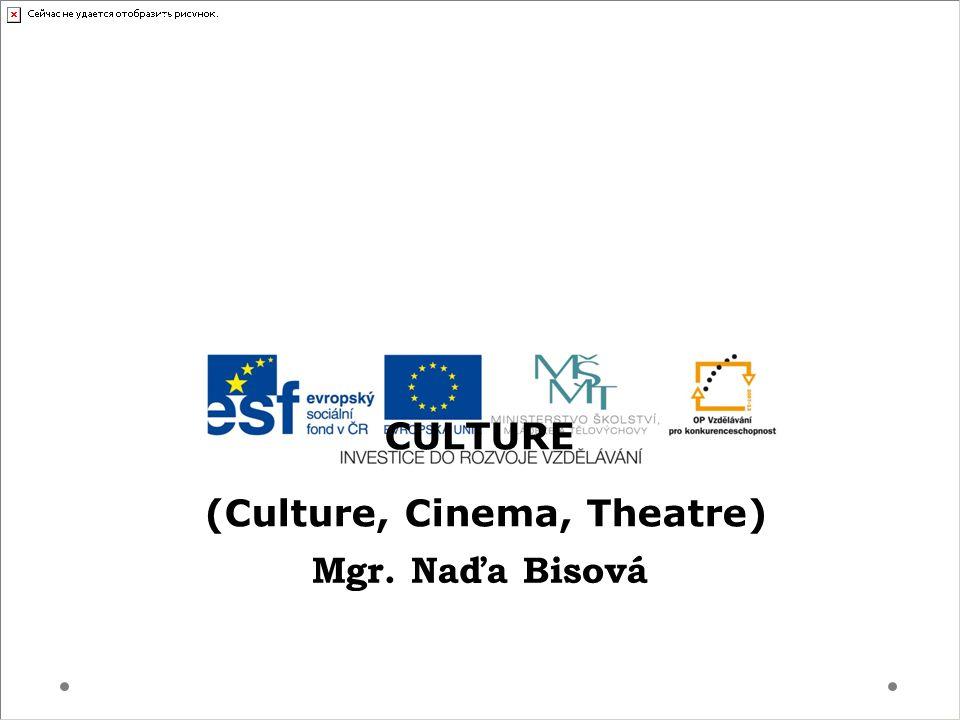 Gymnázium a Jazyková škola s právem státní jazykové zkoušky Svitavy CULTURE (Culture, Cinema, Theatre) Mgr.