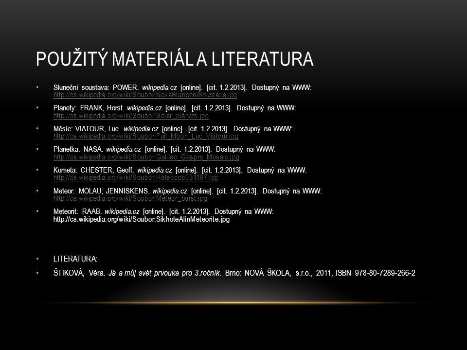 POUŽITÝ MATERIÁL A LITERATURA Sluneční soustava: POWER.