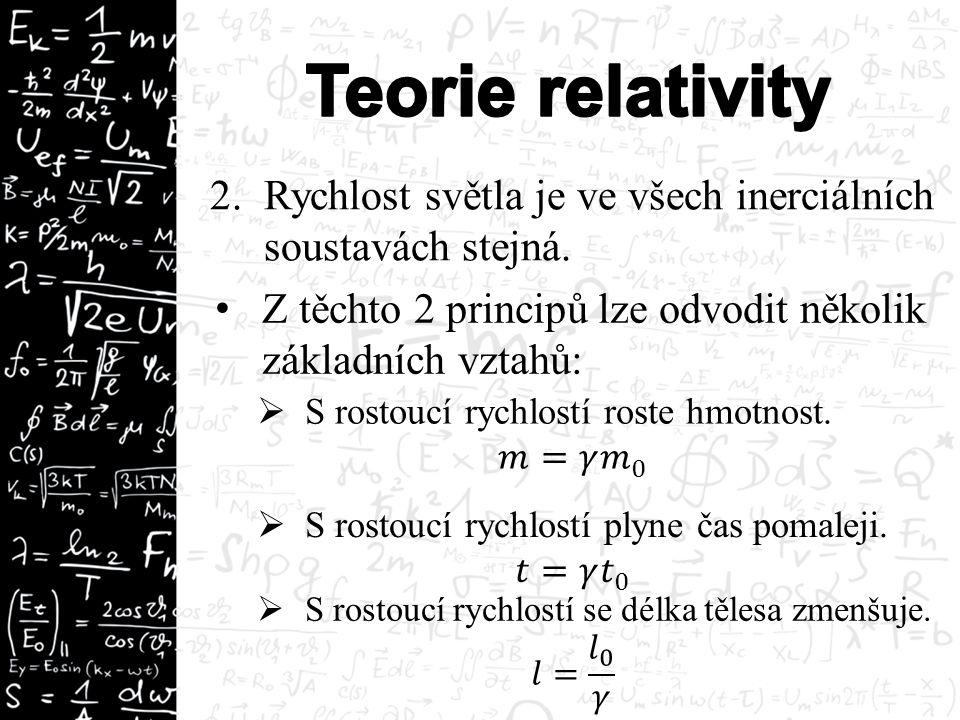 2.Rychlost světla je ve všech inerciálních soustavách stejná.