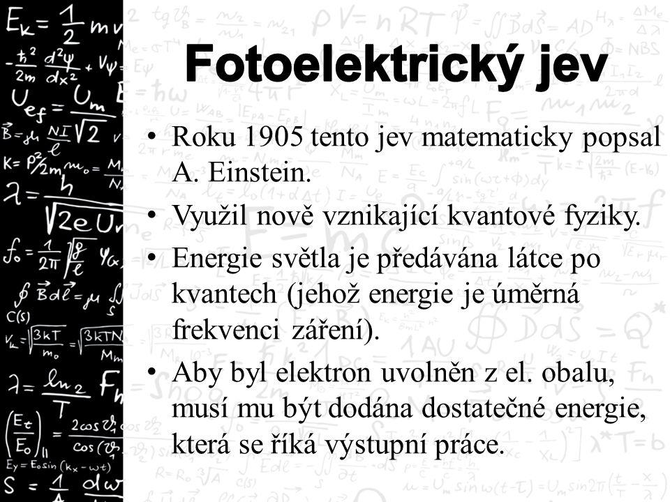 Roku 1905 tento jev matematicky popsal A. Einstein.