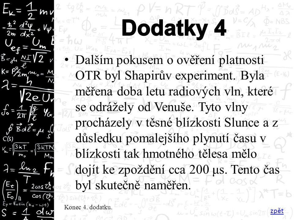Dalším pokusem o ověření platnosti OTR byl Shapirův experiment.