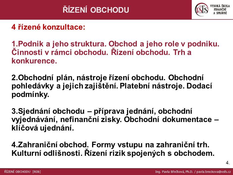 4.4. ŘÍZENÍ OBCHODU 4 řízené konzultace: 1.Podnik a jeho struktura.